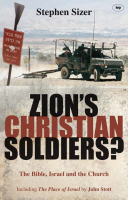 Zion's Christian Soldiers?: The Bible, Israel and the Church (BOK)