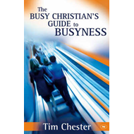 The Busy Christian's Guide to Busyness (BOK)
