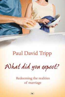 What Did You Expect?: Redeeming the Realities of Marriage (BOK)