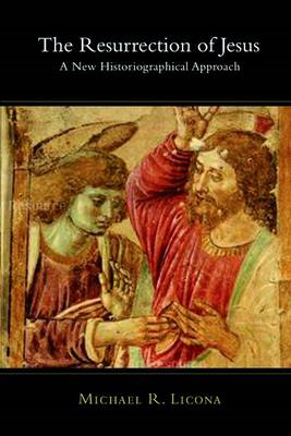 The Resurrection of Jesus: A New Historiographical Approach (BOK)