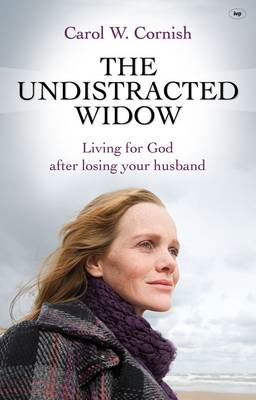 The Undistracted Widow: Living for God After Losing Your Husband (BOK)