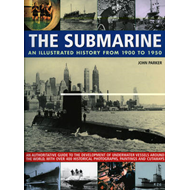 The Submarine: An Illustrated History from 1900-1950 (BOK)