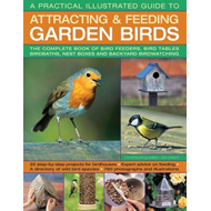 Practical Illustrated Guide to Attracting & Feeding Garden B (BOK)
