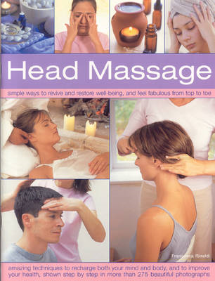 Head Massage: Simple Ways to Revive, Heal, Pamper and Feel Fabulous All Over - Amazing Techniques to (BOK)