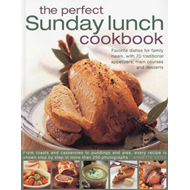 The Perfect Sunday Lunch Cookbook: Favourite Dishes for Family Meals, with 60 Classic Starters, Main (BOK)