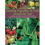 Growing Veg and Fruit Around the Year: A Calendar of Monthly Tasks for the Kitchen Garden (BOK)