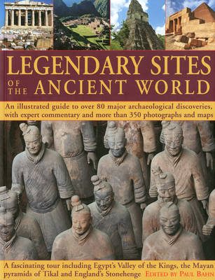 Great Ancient Sites of the World: An Illustrated Guide to Over 80 Major Archaeological Discoveries (BOK)