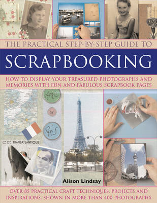 Step-by-step Scrapbooking: How to Display Your Treasured Photographs and Memories with Fun and Fabul (BOK)