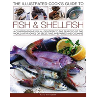 The Illustrated Cook's Guide to Fish and Shellfood: A Comprehensive Visual Identifier to the Seafood (BOK)