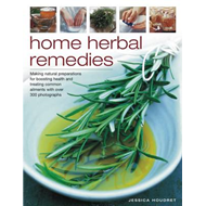 Home Herbal Remedies: Making Natural Preparations for Boosting  Health and Treating Common Ailments (BOK)