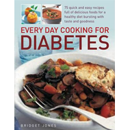 Every Day Cooking for Diabetes: 75 Quick and Easy Recipes Full of Delicious Foods for a Healthy Diet (BOK)