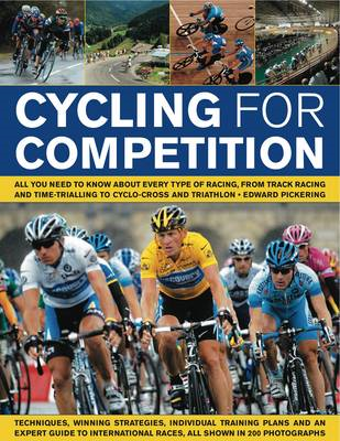 Cycling for Competition: All You Need to Know About Every Type of Racing, from Track Racing and Time (BOK)