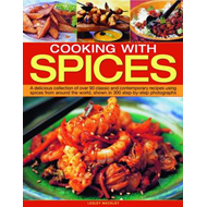 Cooking with Spices: A Delicious Collection of Over 90 Classic and Contemporary Recipes Using Spices (BOK)