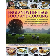 England's Heritage Food and Cooking: A Classic Collection of 160 Traditional Recipes from This Rich (BOK)