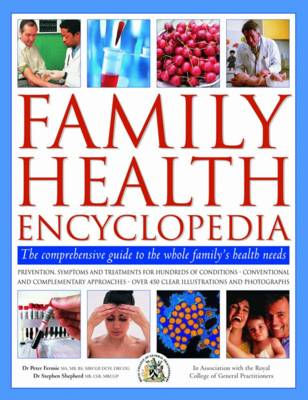 Family Health Encyclopedia: The Comprehensive Guide to the Whole Family's Health Needs (BOK)