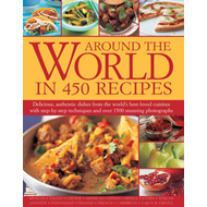 Around the World in 450 Recipes: Delicious, Authentic Dishes from the World's Best-Loved Cuisines wi (BOK)