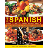 The Spanish, Middle Eastern & African Cookbook: Over 330 Dishes, Shown Step by Step in 1400 Photogra (BOK)
