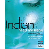 Indian Head Massage: A Practical Guide (BOK)