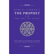 The Prophet and the Art of Peace: Kahlil Gibran's Timeless Wisdom (BOK)