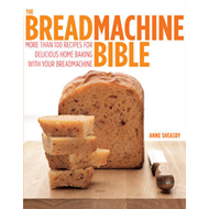 Easy Bread Machine Bible: More Than 100 Recipes for Delicious Home Baking with Your Breadmachine (BOK)