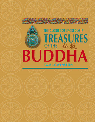 Treasures of the Buddha: The Glories of Sacred Asia (BOK)