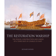 The Restoration Warship: The Design, Construction and Career of a Third Rate of Charles II's Navy (BOK)