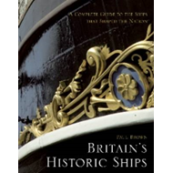 Britain's Historic Ships: The Ships That Shaped the Nation: A Complete Guide (BOK)