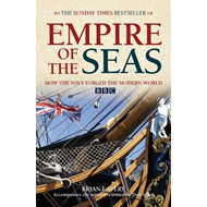 Empire of the Seas: How the Navy Forged the Modern World (BOK)