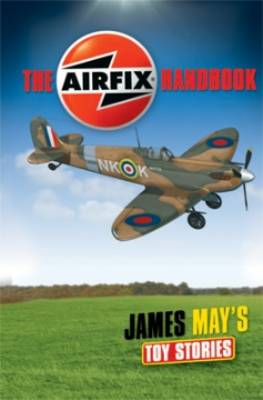 James May's Toy Stories: Airfix Handbook (BOK)