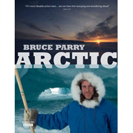 Arctic: A Journey Around the Arctic Circle to Explore the Lives of People in a Rapidly Changing Worl (BOK)