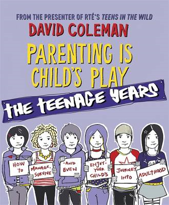 Parenting is Child's Play: The Teenage Years (BOK)