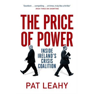 The Price of Power: Inside Ireland's Crisis Coalition (BOK)