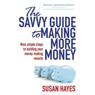 The Savvy Guide to Making More Money (BOK)