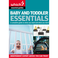 Baby and Toddler Essentials: A Complete Guide to What You Need, and What to Avoid (BOK)