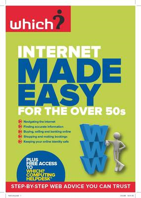Internet Made Easy for the Over 50s: Get the Best from the Web and Avoid the Worst (BOK)