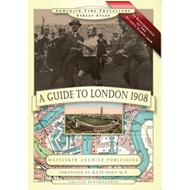 A Guide to London 1908 - in Remembrance of the 1908 Olympic Games (BOK)