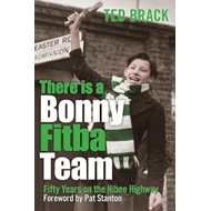 There is a Bonny Fitba Team: 50 Years on the Hibee Highway (BOK)
