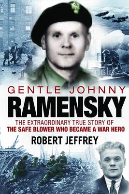 Gentle Johnny Ramensky: The Extraordinary True Story of the Safe Blower Who Became a War Hero (BOK)