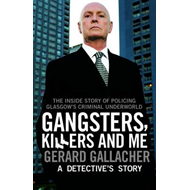 Gangsters, Killers and Me: A Detective's Story (BOK)