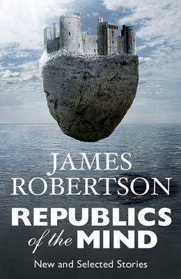 Republics of the Mind: New and Selected Stories (BOK)