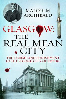 Glasgow: The Real Mean City (BOK)