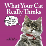 What Your Cat Really Thinks (BOK)