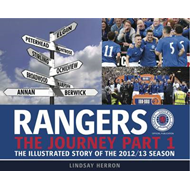 Rangers: The Journey: The Illustrated Story of the 2012/13 Season: Part 1 (BOK)