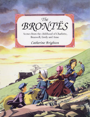 The Brontes: Scenes from the Childhood of Charlotte, Branwell, Emily and Anne (BOK)