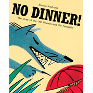 No Dinner!: The Story of the Old Woman and the Pumpkin (BOK)