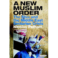 A New Muslim Order: Iraq and the Revival of Shia Islam (BOK)