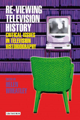 Re-viewing Television History (BOK)
