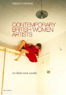 Contemporary British Women Artists: In Their Own Words (BOK)
