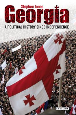 Georgia: A Political History Since Independence (BOK)
