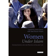 Women Under Islam: Gender Justice and the Politics of Islamic Law (BOK)